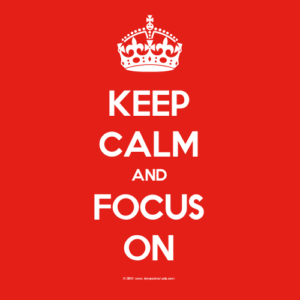 Keep-Calm-And-Focus-On